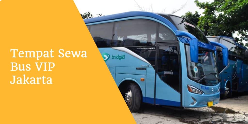 Tempat Sewa Bus VIP Jakarta